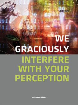 we graciously interfere with your perception [Gebundene Ausgabe]