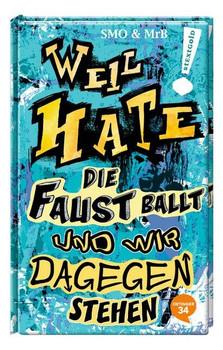 Weil Hate die Faust ballt und wir dagegenstehen - SMO & MRB  [Gebundene Ausgabe]