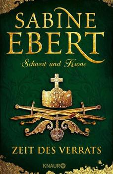 Schwert und Krone - Zeit des Verrats. Roman - Sabine Ebert  [Gebundene Ausgabe]