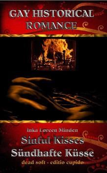 Sinful Kisses - Sündhafte Küsse: gay historical romance - Inka Loreen Minden
