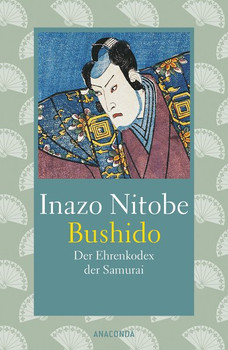 Bushido. Der Ehrenkondex der Samurai - Inazo Nitobe  [Gebundene Ausgabe]