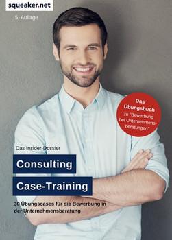 Das Insider-Dossier: Consulting Case-Training. 30 Übungscases für die Bewerbung in der Unternehmensberatung - Tanja Reineke  [Taschenbuch]