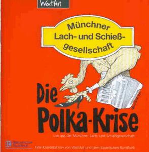 Münchner Lach & Schießgesellschaft - Die Polkakrise