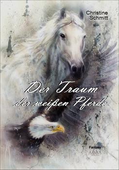 Der Traum der weißen Pferde - Großdruck (1) - Christine Schmitt  [Taschenbuch]