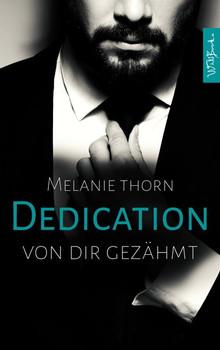 Dedication. Von dir gezähmt - Melanie Thorn  [Taschenbuch]