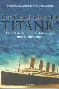 Die Geschichte der Titanic. Erzählt in Zeugnissen, Interviews und Dokumenten - Donald Hyslop