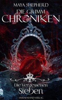 Die Grimm-Chroniken (Band 13): Die Vergessenen Sieben - Maya Shepherd  [Taschenbuch]