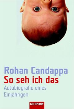 So seh ich das: Autobiographie eines Einjährigen - Rohan Candappa