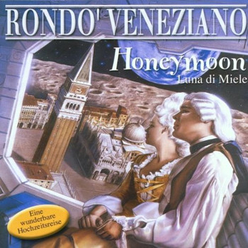 Rondo Veneziano - Honeymoon-Luna di Miele