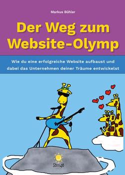 Der Weg zum Website-Olymp. Wie du eine erfolgreiche Website aufbaust und dabei das Unternehmen deiner Träume entwickelst - Markus Bühler  [Taschenbuch]