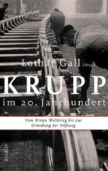 Krupp im 20. Jahrhundert - Lothar Gall