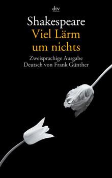 Viel Lärm um nichts: Zweisprachige Ausgabe - William Shakespeare