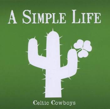 Celtic Cowboys - A Simple Life