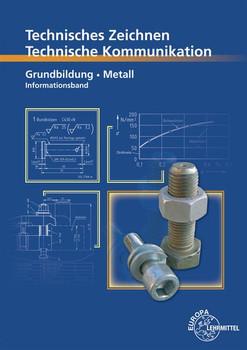 Technische Kommunikation Metall Grundbildung - Informationsband - Bernhard Schellmann  [Taschenbuch]