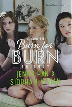 The Complete Burn for Burn Trilogy: Burn for Burn; Fire with Fire; Ashes to Ashes - Han, Jenny
