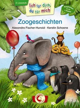 Ich für dich, du für mich – Zoogeschichten - Alexandra Fischer-Hunold  [Gebundene Ausgabe]