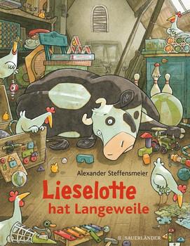 Lieselotte hat Langeweile - Alexander Steffensmeier  [Gebundene Ausgabe]