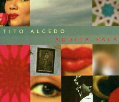 Tito Alcedo - Agueita Sala