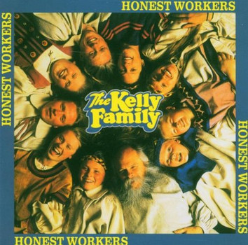 the Kelly Family - Honest Workers
