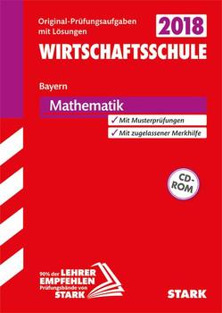 Abschlussprüfung Wirtschaftsschule Mathematik mit CD-ROM [Taschenbuch]