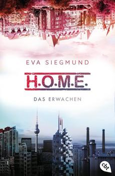 H.O.M.E. - Das Erwachen - Eva Siegmund  [Taschenbuch]