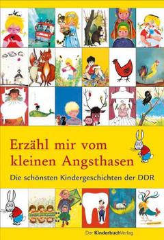 Erzähl mir vom kleinen Angsthasen: Die schönsten Kindergeschichten der DDR - Benno Pludra