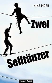 Zwei Seiltänzer - Nina Piorr [Taschenbuch]