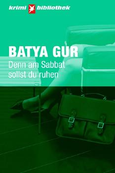 Denn am Sabbat sollst du ruhen. Stern Krimi-Bibliothek Band 15 - Batya Gur