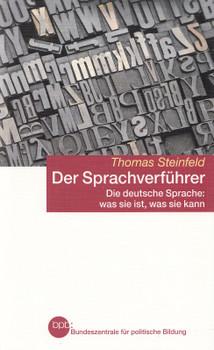 Der Sprachverführer: Die deutsche Sprache: was sie ist, was sie kann - Thomas Steinfeld [Taschenbuch]