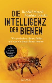 Die Intelligenz der Bienen: Wie sie denken, planen, fühlen und was wir daraus lernen können - Randolf Menzel & Matthias Eckoldt [Gebundene Ausgabe]