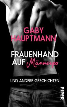 Frauenhand auf Männerpo. und andere Geschichten - Gaby Hauptmann  [Taschenbuch]