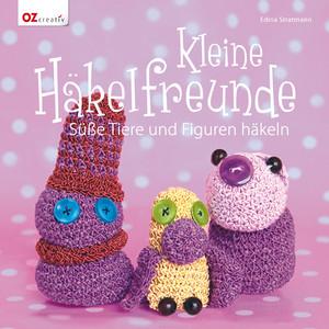 Kleine Häkelfreunde Süße Tiere Und Figuren Häkeln Stratmann