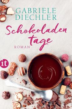 Schokoladentage. Roman - Gabriele Diechler  [Taschenbuch]