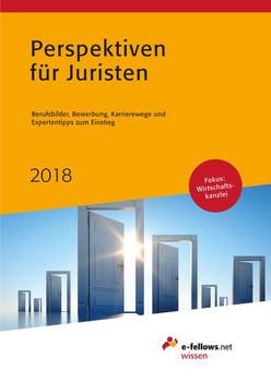 Perspektiven für Juristen 2018. Berufsbilder, Bewerbung, Karrierewege und Expertentipps zum Einstieg [Gebundene Ausgabe]