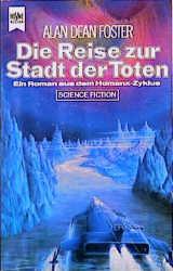 Die Reise zur Stadt der Toten. Ein Roman aus dem Homanx- Commonwealth. Science Fiction. - Alan Dean Foster
