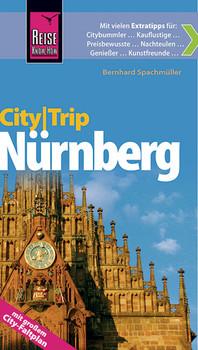 Reise Know-How CityTrip Nürnberg: Reiseführer mit Faltplan - Spachmüller, Bernhard