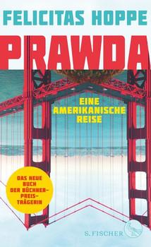 Prawda. Eine amerikanische Reise - Felicitas Hoppe  [Gebundene Ausgabe]