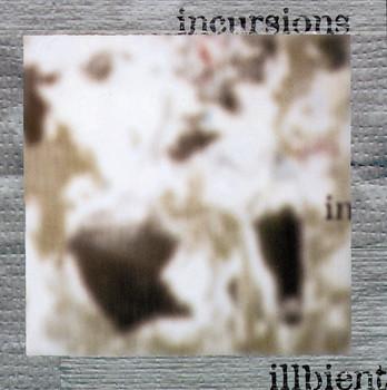 Various - Incursions in Illbient
