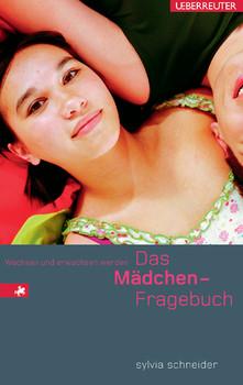 Das Mädchen-Fragebuch: Wachsen und erwachsen werden - Sylvia Schneider