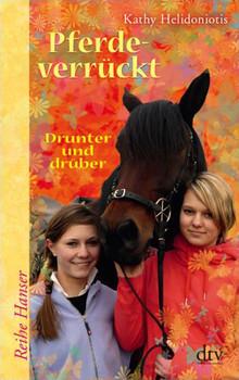 Pferdeverrückt 2 Drunter und drüber - Kathy Helidoniotis