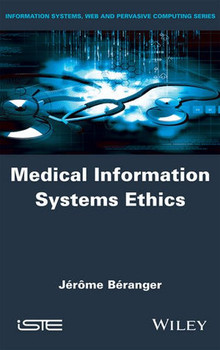 Medical Information Systems Ethics - Jérôme Béranger  [Gebundene Ausgabe]