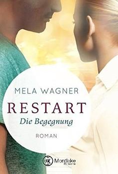 Restart - Die Begegnung - Mela Wagner  [Taschenbuch]