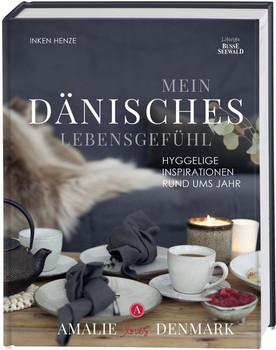 Mein dänisches Lebensgefühl. Hyggelige Inspirationen rund ums Jahr - Inken Henze  [Gebundene Ausgabe]