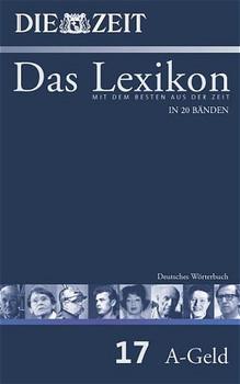 Die ZEIT - Das Lexikon: Band 17 - Deutsches Wörterbuch A-GLaz [Gebundene Ausgabe]