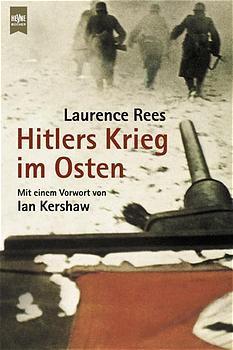 Hitlers Krieg im Osten - Laurence Rees