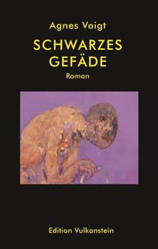 Schwarzes Gefäde - Agnes Voigt  [Gebundene Ausgabe]