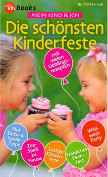 Meine Familie & Ich: Nr. 7/2014 - Mein Kind & Ich - Die Schönsten Kinderfeste - Birgitt Micha [Broschiert]