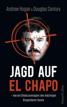 Jagd auf El Chapo - wie ein Undercoveragent den mächtigen Drogenbaron fasste - Cole Merrell [Taschenbuch]