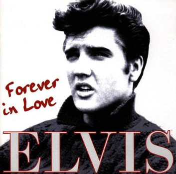 Elvis Presley - Forever in Love
