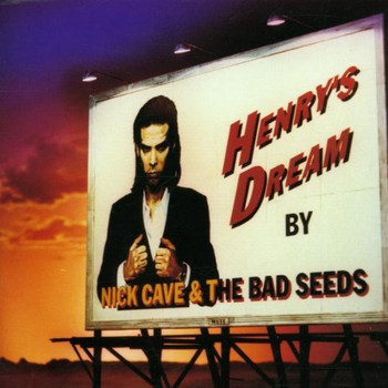 Nick Cave & The Bad Seeds - Henry S Dream